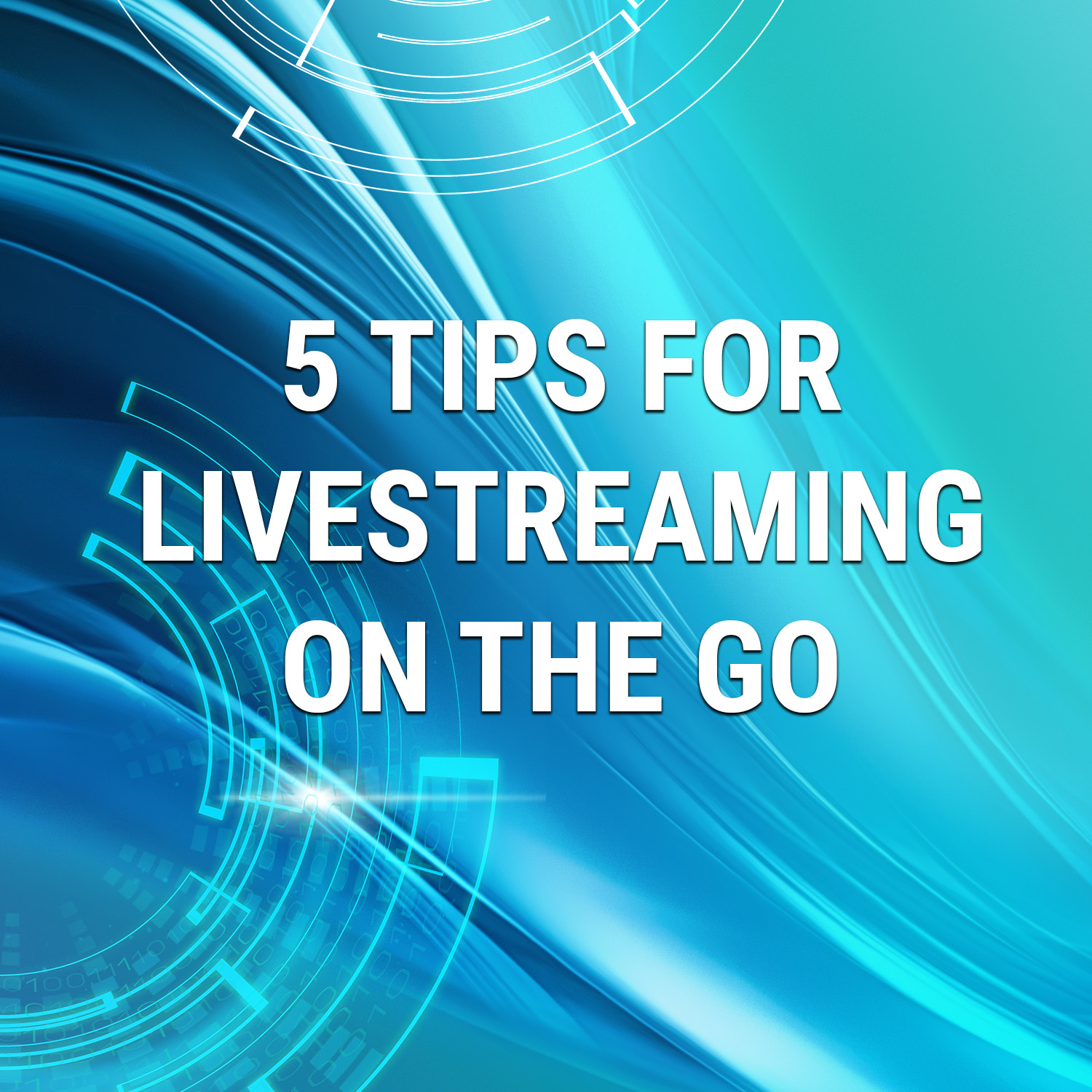 Read more about the article Five Tips For Livestreaming On The Go